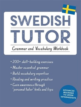 Swedish tutor Grammar and vocabulary workbook by Ylva Olausson