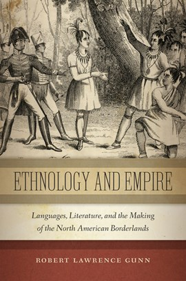 Ethnology and empire by Robert Lawrence Gunn