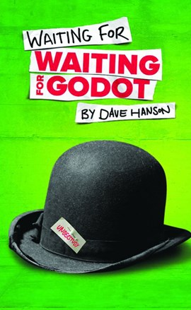 Waiting for Waiting for Godot by Dave Hanson