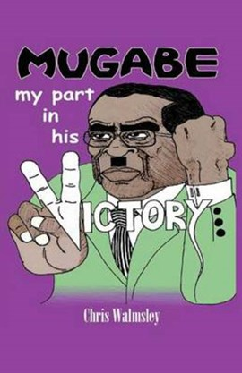 Mugabe by Chris Walmsley