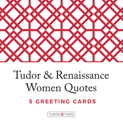 Tudor Renaissance Women Quotes Greeting Cards By Times
