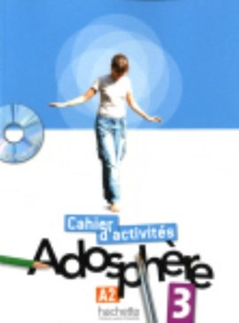 Adosphere 3 - Cahier D'Activites + CD-ROM by Fabienne Gallon