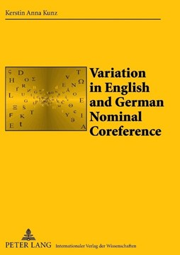 Variation in English and German Nominal Coreference by Kerstin Anna Kunz
