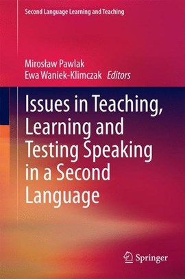 Issues in teaching, learning and testing speaking in a second language by Miroslaw Pawlak