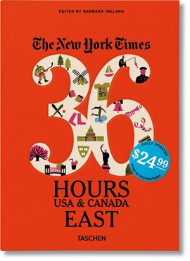 The New York Times: 36 Hours, USA & Canada, East by Barbara Ireland