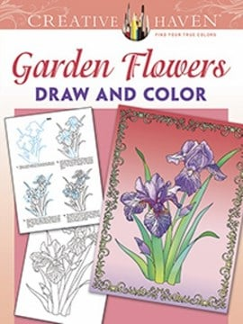 Creative Haven Garden Flowers Draw and Color by Marty Noble