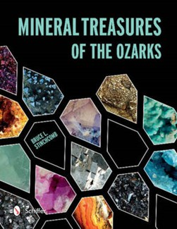 Mineral treasures of the Ozarks by Bruce L. Stinchcomb