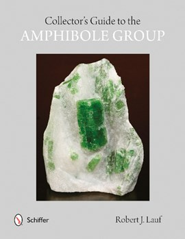 Collectors' guide to the amphibole group by R. J Lauf