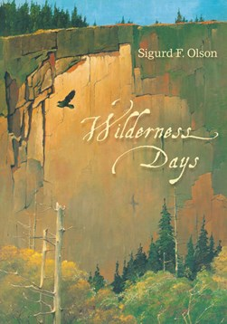 Wilderness days by Sigurd F Olson