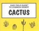 Easy Field Guide to Common Desert Cactus