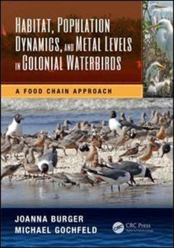 Habitat, population dynamics, and metal levels in colonial waterbirds by Joanna Burger