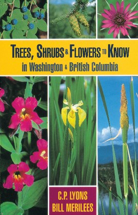 Trees, Shrubs and Flowers to Know in Washington and British Columbia by C. P. Lyons