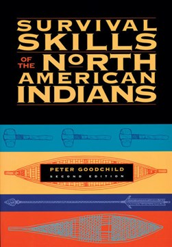 Survival skills of the North American Indians by Peter Goodchild