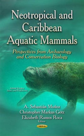 Neotropical and Caribbean aquatic mammals by A Sebastián Muñoz