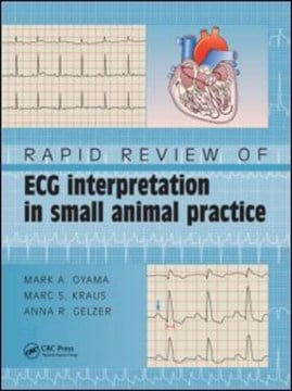 Rapid review, ECG interpretation in small animal practice by Mark A Oyama