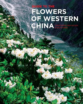 Guide to the flowers of Western China by Christopher Grey-Wilson