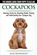 Cockapoos: The Owners Guide from Puppy to Old Age