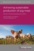 Achieving sustainable production of pig meat. Volume 2 Animal breeding and nutrition