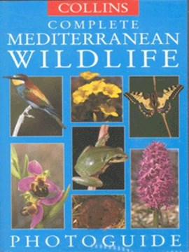 Collins complete Mediterranean wildlife photoguide by Paul Sterry