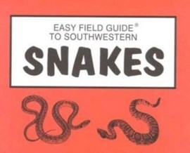 Easy Field Guide to Southwestern Snakes by Sharon Nelson