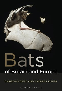 Bats of Britain and Europe by Christian Dietz