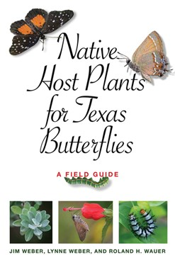 Native host plants for Texas butterflies by Jim Weber