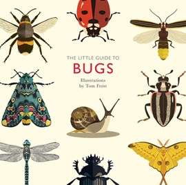 The Little Guide to Bugs by Tom Frost