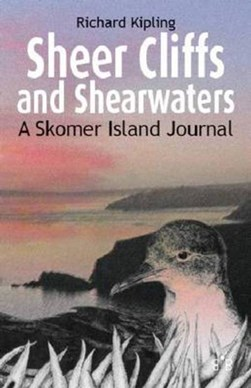 Sheer cliffs and shearwaters by Richard Kipling