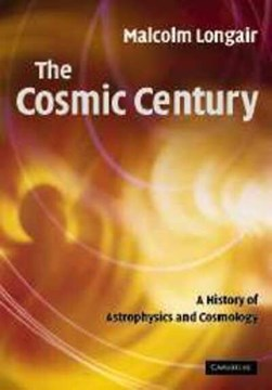 The cosmic century by Malcolm S Longair