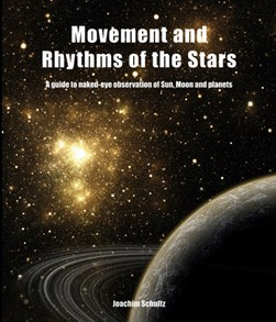 Movement and rhythms of the stars by Joachim Schultz