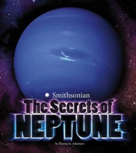 The Secrets of Neptune by Thomas K Adamson