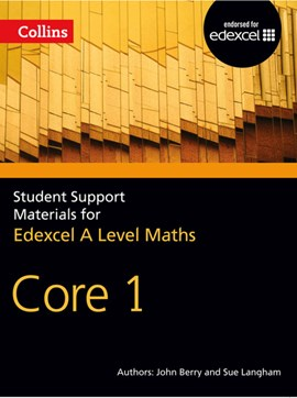 Collins student support materials for Edexcel A level maths. Core 1 by John Berry