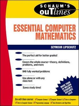 Schaum's outline of theory and problems of essential computer mathematics by Seymour Lipschutz