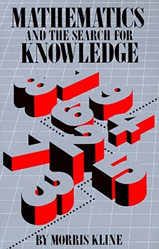 Mathematics and the search for knowledge by Morris Kline