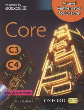 A level mathematics for Edexcel. Core C3, C4 by M.R. Heylings