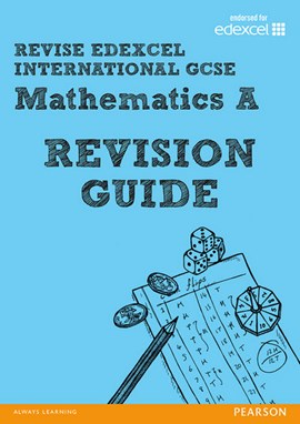 REVISE Edexcel: Edexcel International GCSE Mathematics A Revision Guide by Mr Harry Smith