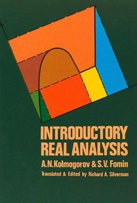 Introductory real analysis by A. N Kolmogorov