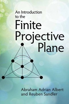 An introduction to finite projective plans by Abraham Adrian Albert