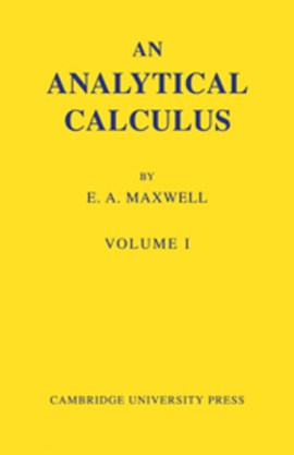 An analytical calculus for school and university by E. A. Maxwell