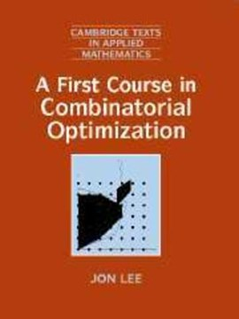 A first course in combinatorial optimization by Jon Lee