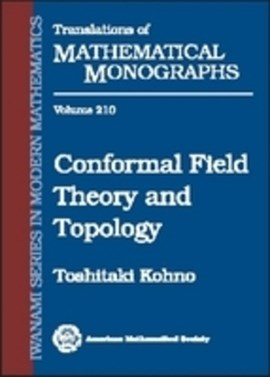 Conformal field theory and topology by Toshitake Kohno