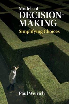 Models of decision-making by Paul Weirich