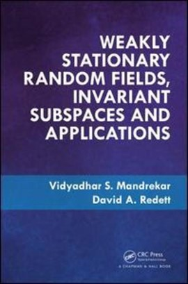Weakly stationary random fields, invariant subspaces and applications by Vidyadhar S. Mandrekar