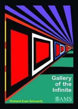 Gallery of the infinite by Richard Evan Schwartz