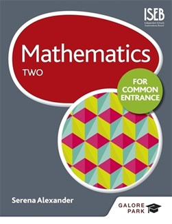 Mathematics for Common Entrance. Two by Serena Alexander
