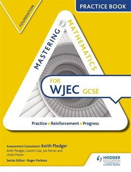 Mastering mathematics for WJEC GCSE. Foundation Practice book by Keith Pledger