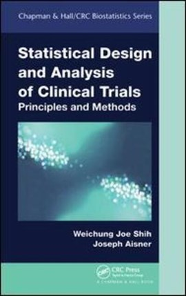 Statistical design and analysis of clinical trials by Weichung Joe Shih