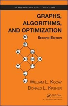 Graphs, algorithms and optimization by William Kocay