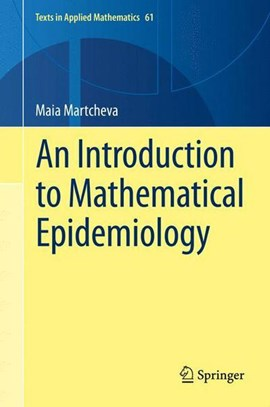An introduction to mathematical epidemiology by Maia Martcheva