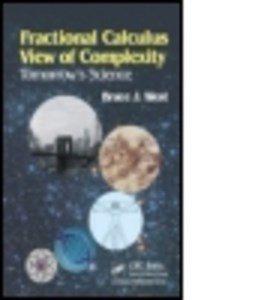 Fractional calculus view of complexity tomorrow's science by Bruce J. West